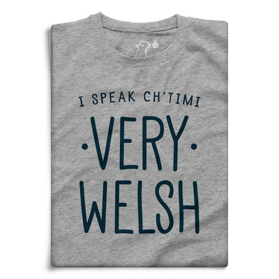 I SPEAK CHTIMI VERY WELSH